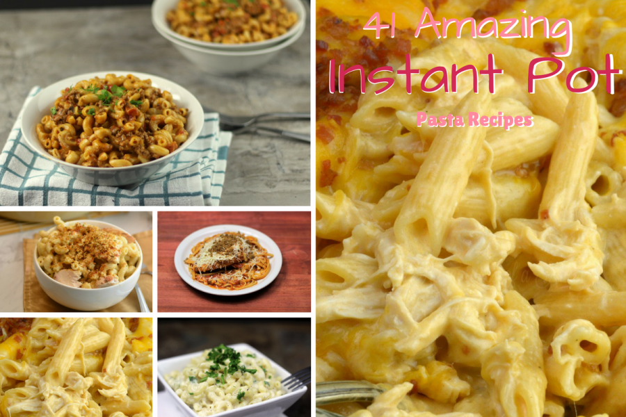 41 Amazing Instant Pot Pasta Recipes