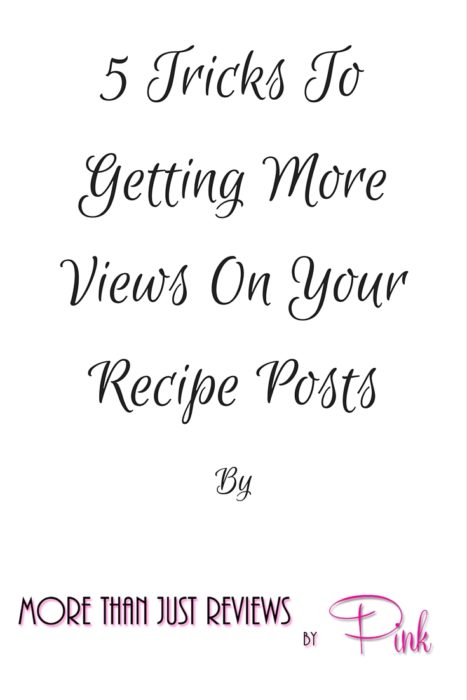 5 Tricks To Getting More Views On Your Recipe Posts
