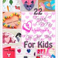 22 Frugal DIY Valentine's Day Gift Ideas For Kids