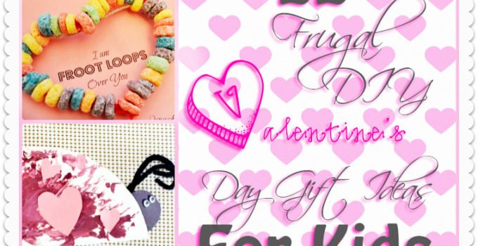 22 Frugal DIY Valentine's Day Gift Ideas For Kids