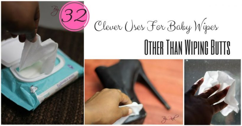 32 CLEVER USES FOR BABY WIPES OTHER THAN WIPING BUTTS
