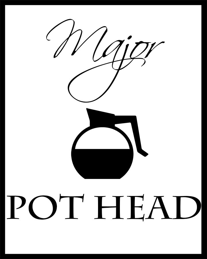 Major Pot Head 8×10 Free Printable