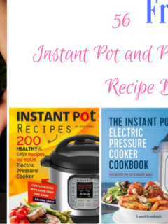 56 FREE Instant Pot and Pressure Cooker Recipe Books