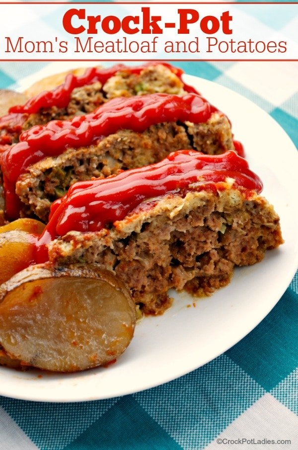 Crock-Pot Mom's Meatloaf and Potatoes