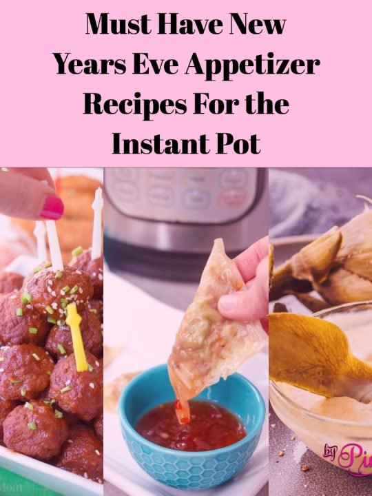 Must Have New Years Eve Appetizer Recipes For the Instant Pot