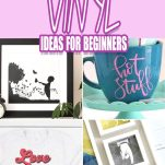 photo collage of cricut vinyl beginner projects with text which reads 25_ easy cricut vinyl ideas for beginners