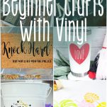 photo collage of cricut vinyl ideas for beginners with text which reads 25+ cricut beginner crafts with vinyl
