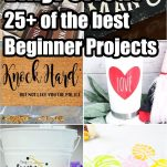 photo collage of cricut vinyl ideas for beginners with text which reads vinyl cricut 25+ of the best beginner projects