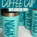 teal blue personalized coffee cups on a white table with text which reads how to make a personalized coffee cup with adhesive vinyl