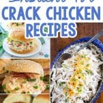 photo collage of crack chicken recipes with text which reads 10+ Instant Pot Crack Chicken Recipes