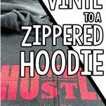 grey hoodie with a zipper with vinyl lettering with text which reads how to apply vinyl to a zippered hoodie