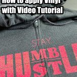 grey hoodie with a zipper with vinyl lettering with text which reads zipper hoodie how to apply vinyl with video tutorial