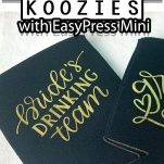 overhead view of drink koozies with vinyl lettering on them with text which reads how to make personalized koozies with easypress mini
