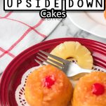 two mini pineapple upside down cake on a plate with a fork with text which reads mini pineapple upside down cakes