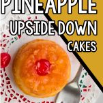 overhead view of easy pineapple cherry cake with text which reads mini pineapple upside down cakes