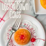 overhead view of single pineapple brown sugar miniature cake recipe with text which reads mini pineapple upside down cakes