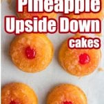 overhead view of brown sugar and pineapple cakes with text which reads mini pineapple upside down cakes