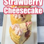 slices of strawberry cheesecake instant pot recipe with text which reads instant pot strawberry cheesecake