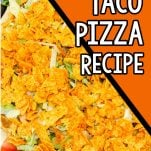 closeup of taco pizza idea with text which reads taco pizza recipe