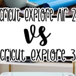 cricut explore air 2 vs cricut explore 3